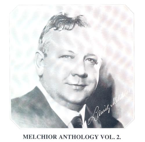 MELCHIOR ANTHOLOGY, Vol. 2 - WAGNER, R. / VERDI, G. / MEYERBEER, G. / WEINGARTNER, F. / TRUNK, R. / STRAUSS, R. / SJOBERG, C.L.  (1923-1926)