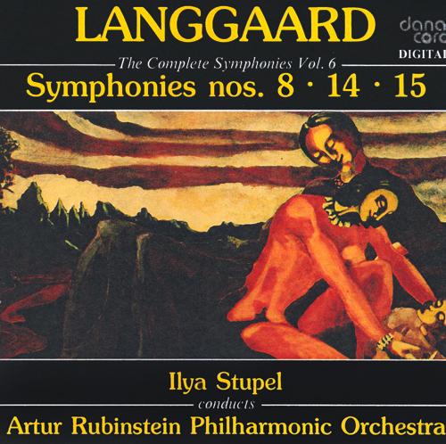 LANGGAARD, R.: Symphonies (Complete), Vol. 6 - Nos. 8, 14, 15 (Artur Rubinstein Philharmonic, Stupel)