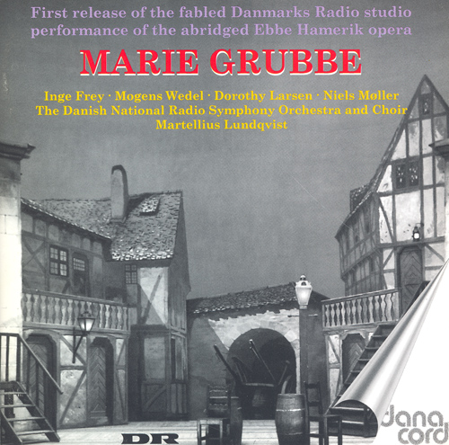 HAMERIK, E.: Marie Grubbe [Opera]