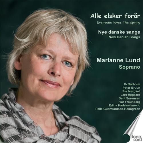 Vocal Recital: Lund, Marrianne - BRUUN, P. / HADZISELIMOVIC, E. / SORENSEN, B. / NORGARD, P. / FROUNBERG, I. / HEGAARD, L.