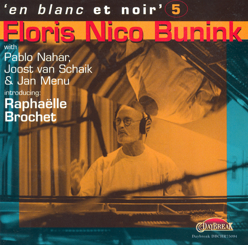 EN BLANC ET NOIR, Vol. 5 - Floris Nico Bunink with Pablo Nahar, Joost van Schaik and Jan Menu