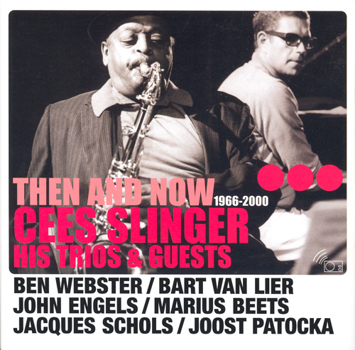 CEES SLINGER TRIO: Then and Now (1966-2000)