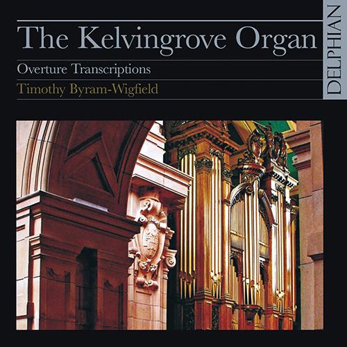 Organ Transcriptions (Overtures) - BACH, J.S. / MENDELSSOHN, F. / HANDEL, G.F. / HUMPERDINCK, E. / MOZART, W.A. / WEBER, C.M. von (Byram-Wigfield)