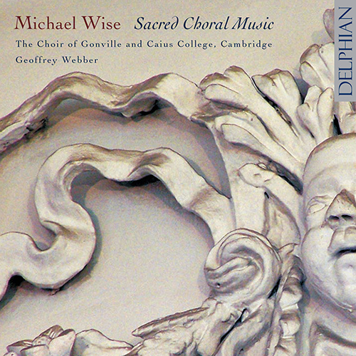 WISE, M.: Choral Music (Gonville and Caius College Choir)