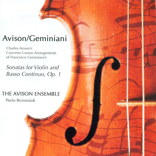 AVISON, C.: Concerti Grossi (after F. Geminiani's Op. 1) (Avison Ensemble, Beznosiuk)