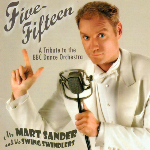 SANDER, Mart: Five-Fifteen - A Tribute to the BBC Dance Orchestra