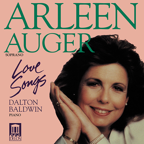 Vocal Recital: Auger, Arleen - COPLAND, A. / OBRADORS, F. / OVALE, J. / STRAUSS, R. / MARX, J. / POULENC, F. / CIMARA, P. (Love Songs)