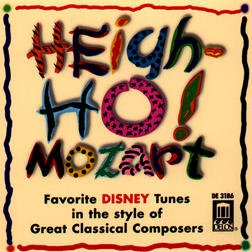 HEIGH-HO! MOZART - Favorite Disney Tunes in the Style of Great Classical Composers