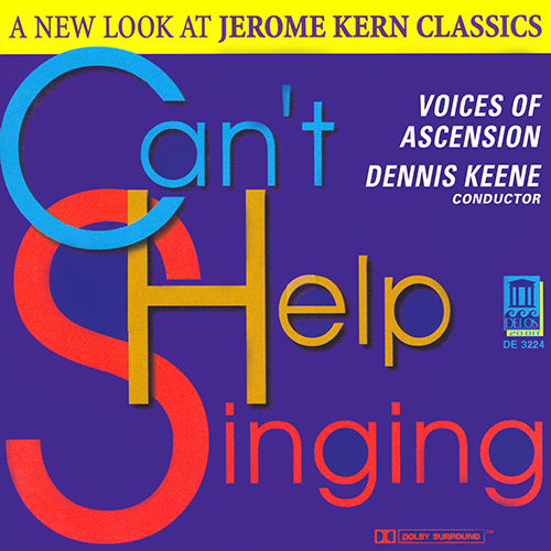 KERN, J.: Songs (Can't Help Singing - A New Look at Jerome Kern Classics) (Voices of Ascension, Keene)