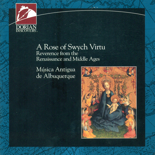 Vocal Music (Renaissance and Medieval) (A Rose of Swych Virtu) (Sheinberg, Musica Antigua de Albuquerque)