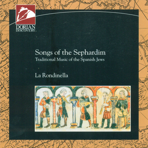 SPAIN Rondinella (La): Songs of the Sephardim (Traditional Music of the Spanish Jews)