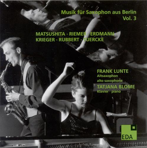 Alto Saxophone Recital: Lunte, Frank - MATSUSHITA, I. / RIEMER, F. / ERDMANN, D. / KRIEGER, U. / RUBBERT, R. / TUERCKE, B.