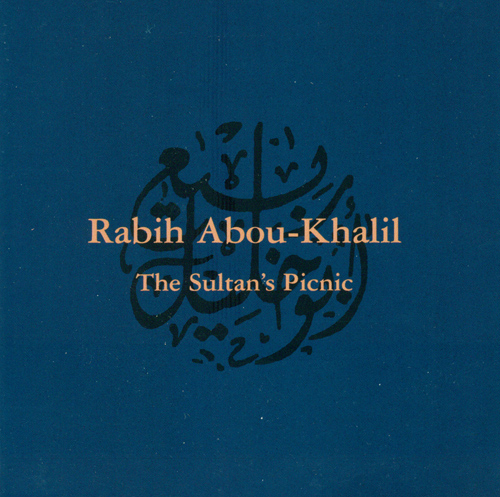 ABOU-KHALIL, Rabih: Sultan's Picnic (The)