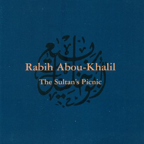 ABOU-KHALIL, Rabih: Sultan's Picnic (The)