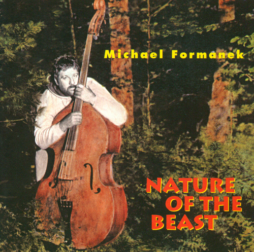 FORMANEK, Michael: Nature of the Beast