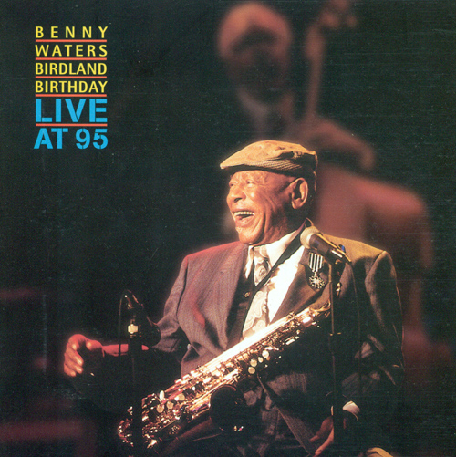 WATERS, Benny: Benny Waters Birdland Birthday (Live at 95)
