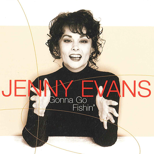 EVANS, Jenny: Gonna Go Fishin'
