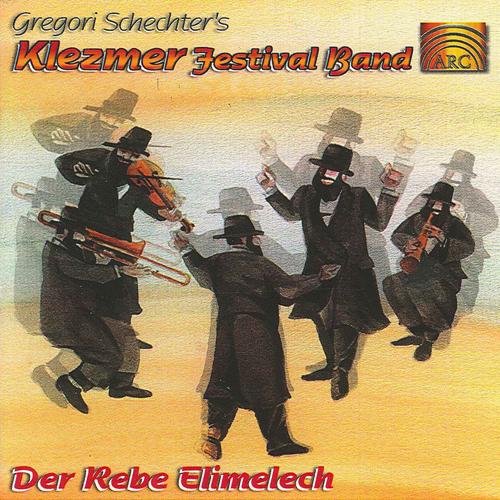 KLEZMER Klezmer Festival Band: Der Rebe Elimelech