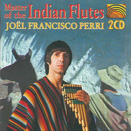 ANDEAN Joel Perri: Master of the Indian Flutes