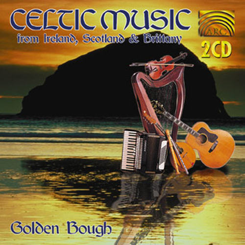 CELTIC Golden Bough: Celtic Music from Ireland, Scotland and Brittany