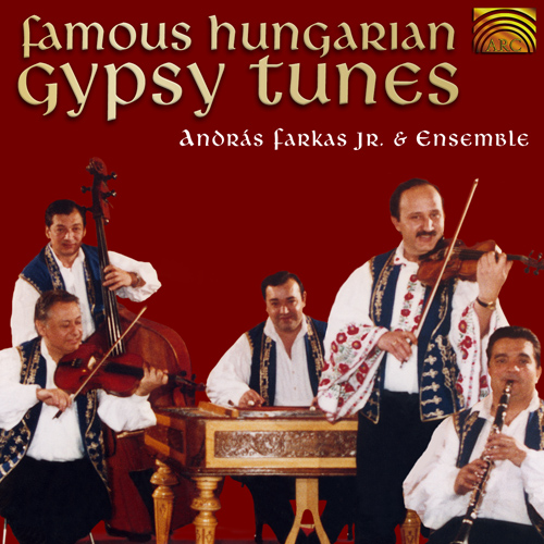 HUNGARY Andras Farkas Jr. Ensemble: Famous Hungarian Gypsy Tunes