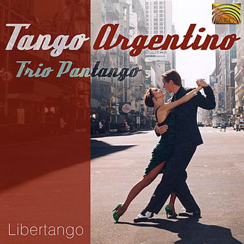 ARGENTINA Trio Pantango: Tango Argentino