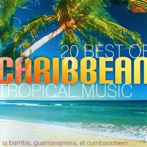CARIBBEAN 20 Best of Caribbean Tropical Music