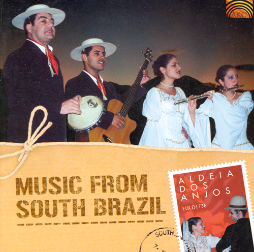 BRAZIL Aldeia dos Anjos: Music from South Brazil