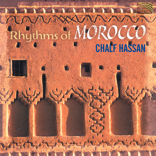 MOROCCO Chalf Hassan: Rhythms of Morocco