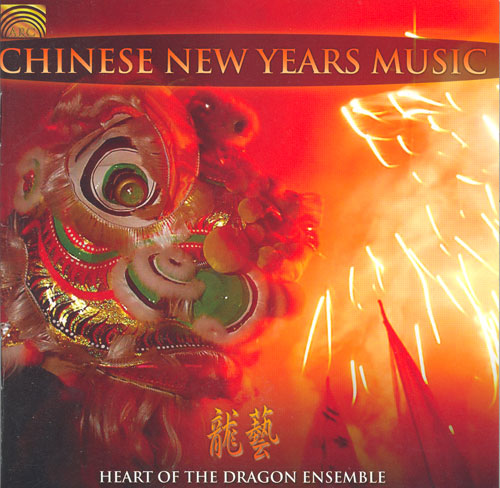 CHINA Heart of the Dragon Ensemble: Chinese New Year's Music