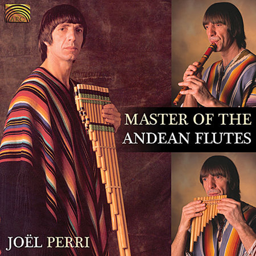 SOUTH AMERICA Cedric Perri: Master of the Andean Flutes
