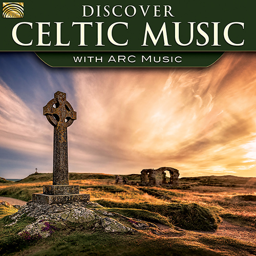 CELTIC Discover Celtic Music - with ARC Music