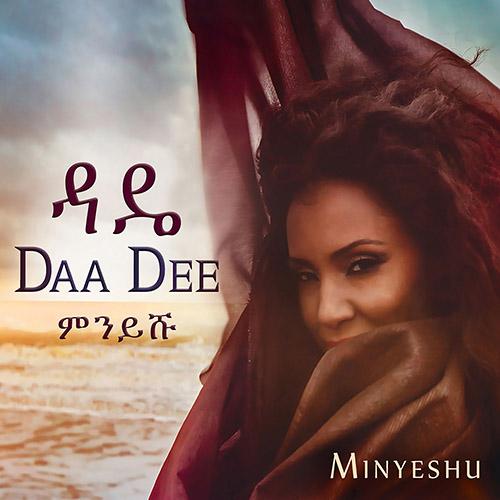 ETHIOPIA Minyeshu: Daa dee
