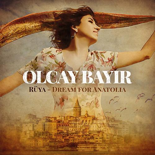 TURKEY Olcay Bayir: Rüya - Dream for Anatolia