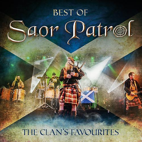SCOTLAND Saor Patrol: Best of Saor Patrol - The Clan's Favourites