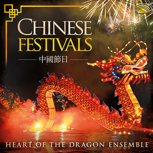 CHINA Heart of the Dragon Ensemble: Chinese Festival