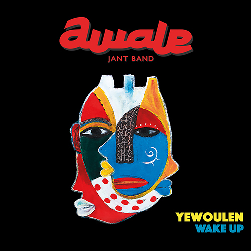 SENEGAL Awale Jant Band: Yewoulen - Wake Up