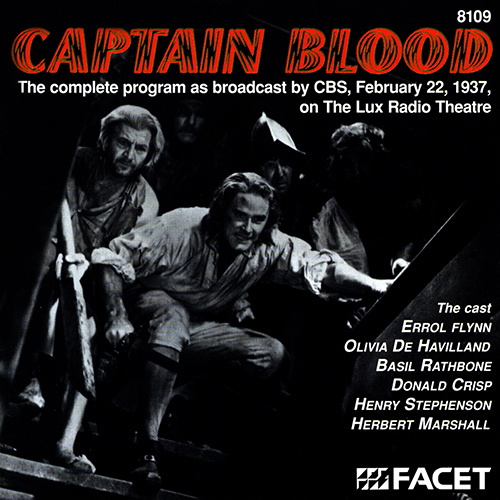 ROBINSON, C.: Captain Blood - The Complete Program as Broadcast by CBS, February 22, 1937, on The Lux Radio Theatre