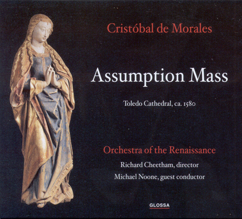 MORALES, C.: Assumption Mass (Orchestra of the Renaissance, Ross, Noone)