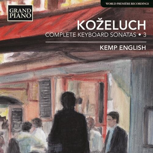 KOŽELUCH, L.: Keyboard Sonatas (Complete), Vol. 3