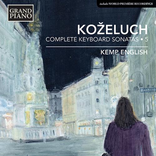 KOŽELUCH, L.: Keyboard Sonatas (Complete), Vol. 5