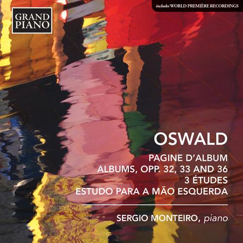 OSWALD, H.: Pagine d'Album / Álbumes, Opp. 32, 33, 36 / 3 Études / Estudo para a mão esquerda