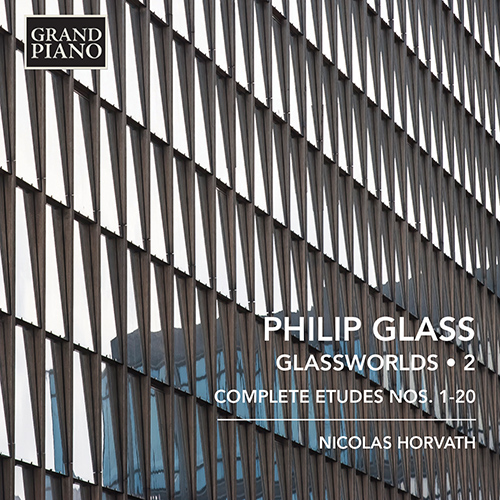 GLASS, P.: Glassworlds, Vol. 2 - Etudes, Books 1 and 2
