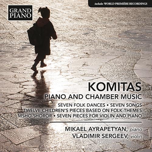 KOMITAS: Piano and Chamber Music