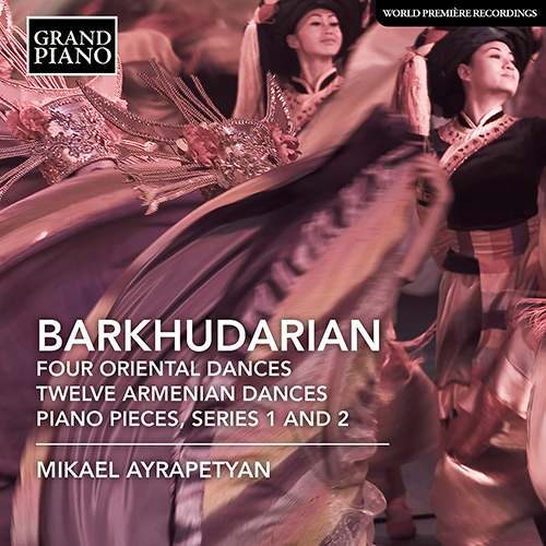 BARKHUDARIAN, S.: Oriental Dances / 12 Armenian Dances / Piano Pieces, Series 1 and 2