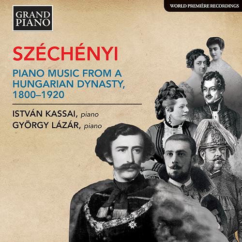 SZÉCHÉNYI - PIANO MUSIC FROM A HUNGARIAN DYNASTY, 1800-1920