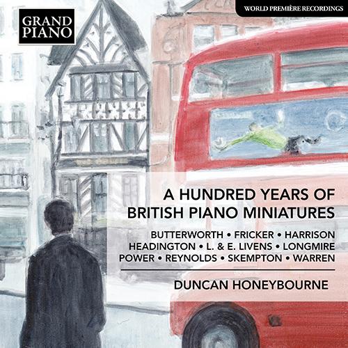 Piano Recital: Honeybourne, Duncan - BUTTERWORTH, A. / FRICKER, P.R. / HARRISON, J. / HEADINGTON, C. (A Hundred Years of British Piano Miniatures)
