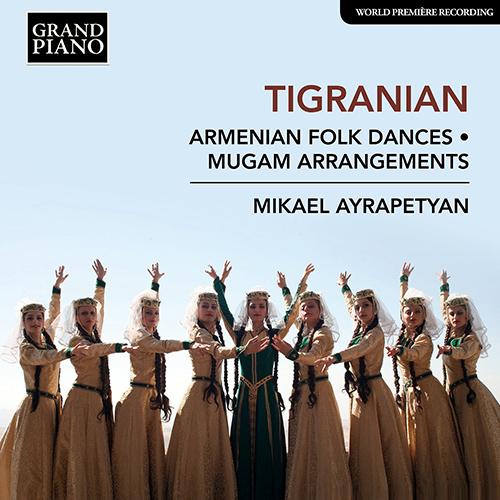 TIGRANIAN, N.: Armenian Folkdances / Mugam arrangements, Opp. 2, 3, 5, 6 and 10