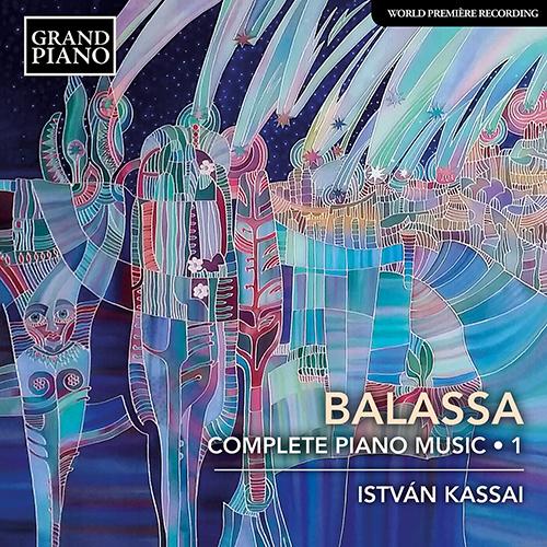 BALASSA, S.: Piano Music (Complete), Vol. 1