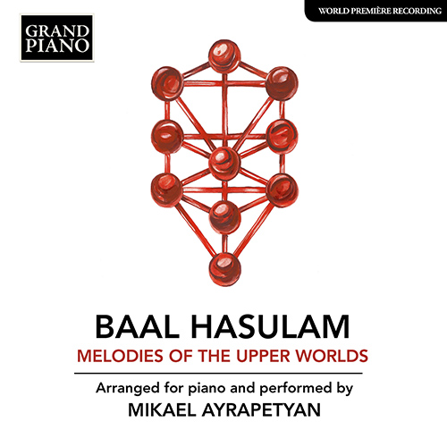 BAAL HASULAM: Melodies of the Upper Worlds